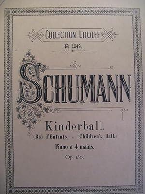 SCHUMANN Robert Kinderball Piano 4 mains: SCHUMANN Robert Kinderball