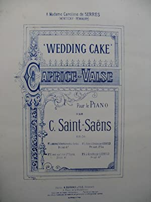 SAINT-SAENS Camille Wedding Cake Caprice Valse Piano Cordes 1886