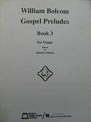 BOLCOM William Gospel Preludes Book 3 Orgue 1994