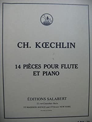 KOECHLIN Charles 14 pièces Flute Piano 1973