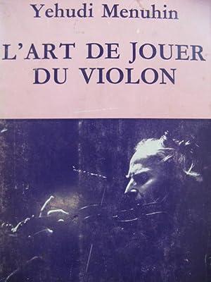MENUHIN Yehudi L'Art de Jouer du Violon: MENUHIN Yehudi L'Art