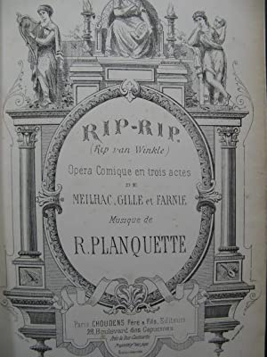 PLANQUETTE Robert RIP RIP Opéra Chant Piano ca1885