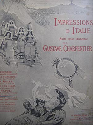 CHARPENTIER Gustave Impressions d'Italie Suite Piano 4 mains ca1900