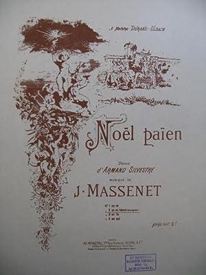 MASSENET Jules Noël Païen Chant Piano 1926: MASSENET Jules Noël