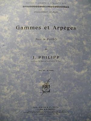 PHILIPP I. Gammes et Arpèges Piano: PHILIPP I. Gammes
