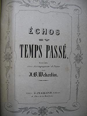 WEKERLIN J. B. Echos du Temps passé Chant Piano 1854