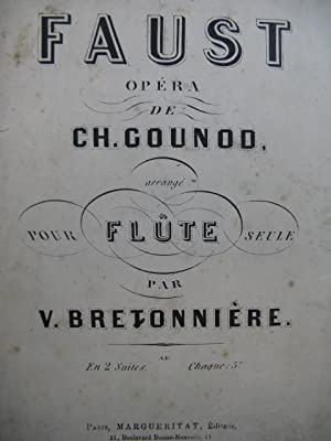 GOUNOD Charles Faust Opéra Flûte seule
