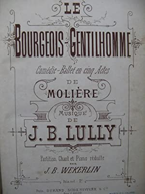 LULLY Jean-Baptiste Le Bourgeois Gentilhomme Opéra Chant Piano ca1875