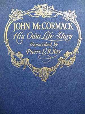John McCORMACK His Own Life Story 1918
