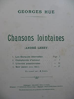 HUE Georges Chansons Lointaines Chant Piano ca1898: HUE Georges Chansons