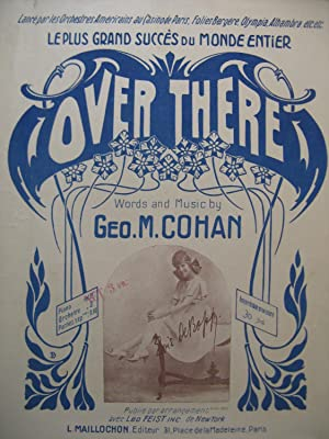 COHAN M. George Over There Chant Piano 1917