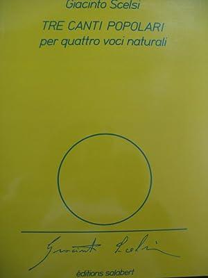 SCELSI Giacinto Tre Canti Popolari Chant 1987: SCELSI Giacinto Tre