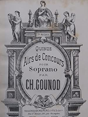 GOUNOD Charles Quinze Airs de Concours Soprano Dédicace Chant Piano ca1878