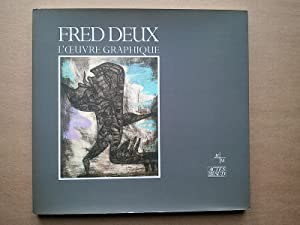 FRED DEUX : L' Oeuvre Graphique: CATALOGUE / FRED