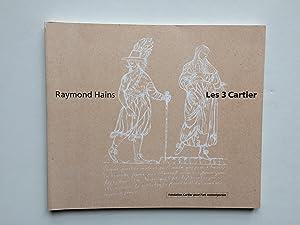 Raymond HAINS, Les 3 Cartier : Du: CATALOGUE / HAINS