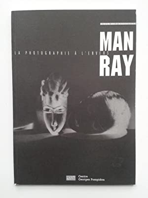 MAN RAY : La Photographie à L' Envers