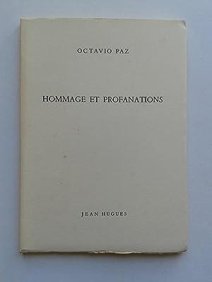 Hommage et Profanations [ Provenance Bibliothèque Gaston: PAZ Octavio