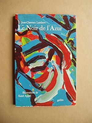 Le Noir de l' Azur [ Edition: LAMBERT Jean-Clarence