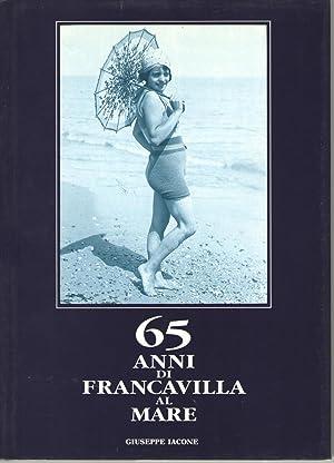 65 ANNI DI FRANCAVILLA AL MARE: Iacone,Giuseppe