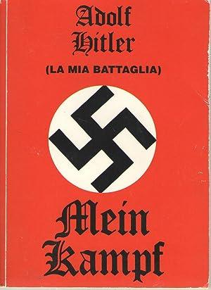 MEIN KAMPF (LA MIA BATTAGLIA): Hitler,Adolf