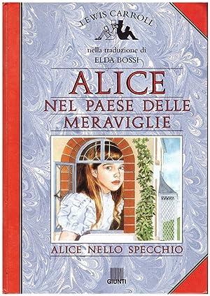 ALICE NEL PAESE DELLE MERAVIGLIE-ALICE NELLO SPECCHIO: Carroll,Lewis