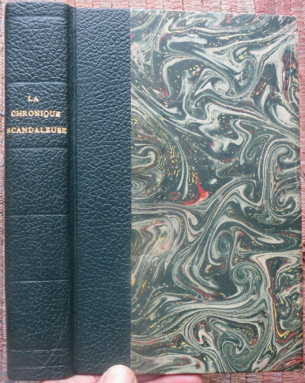 LA CHRONIQUE SCANDALEUSE- LA CHRONIQUE ARÉTINE- LE GAZETIER CUIRASSÉ. Ouvrage orné De Nombreuses Gravure, Hors Texte et Dans Le Texte. HERVEZ, JEAN