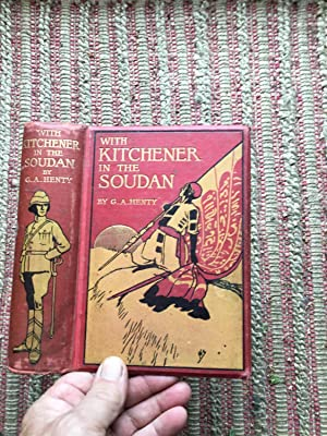WITH KITCHENER in the SOUDAN: A STORY of ATBARA and OMDURMAN: HENTY, G.A.