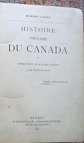 HISTOIRE POPULAIRE DU CANADA ou Entrtiens De Madame Genest a Ses Petits Enfants. Première Édition.:...