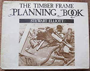 THE TIMBER FRAME PLANNING BOOK.