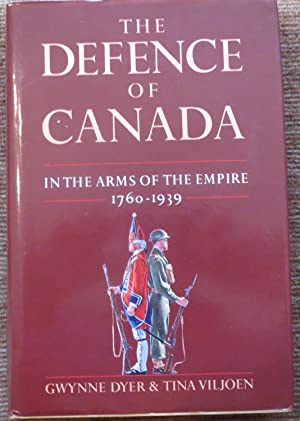 THE DEFENCE of CANADA: In the Arms of the Empire.