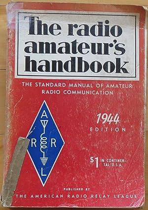 THE RADIO AMATEUR`S HANDBOOK 1944: The Standard Manual of Amateur Radio Communication.: VARIOUS ...