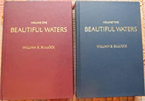 BEAUTIFUL WATERS. VOLUMES 1 & 2. Devoted to the MEMPHREMAGOG REGION in History, Legend, ...