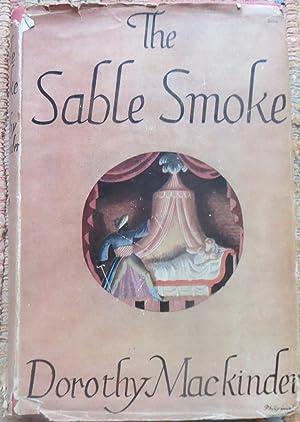 THE SABLE SMOKE: MACKINDER, DOROTHY