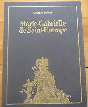 MARIE-GABRIELLE De SAINT-EUTROPE. & Livret a Tirage: PICHARD, GEORGES