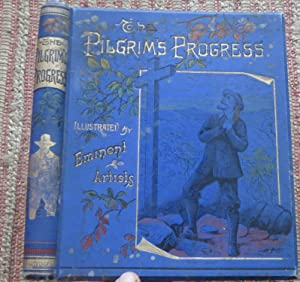 THE PILGRIM'S PROGRESS: Illustrated By Eminent Artists.