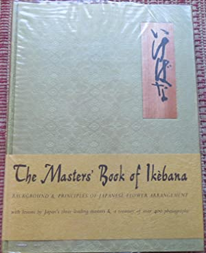 BOOK of KEBANA. BACKGROUND & PRINCIPLES OF JAPANESE FLOWER ARRANGEMENTS. With Lessons By the Mast...