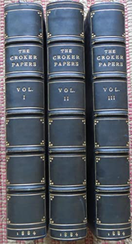 THE CROKER PAPERS. THE CORRESPONDANCE AND DIARIES of the Late Right Honourable JOHN WILSON CROKER...