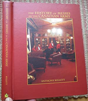 THE HISTORY of MESSES in the CANADIAN ARMY. Signed & Inscribed By Author.
