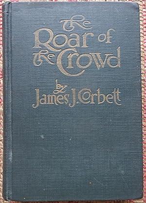 THE ROAR OF THE CROWD: The True: CORBETT, JAMES J.