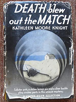 DEATH BLEW OUT THE MATCH: KNIGHT, KATHLEEN MOORE