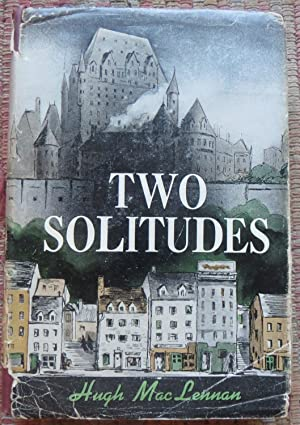 TWO SOLITUDES. SIGNED