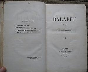 LE BALLAFRÉ. VOLUME I. LA SAINT-BARTHÉLEMY 1572. I et II Dans Le Même Volume.: BRISSET, M.J.