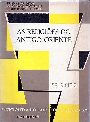 as religioes do antigo oriente: etienne drioton, dr.georges