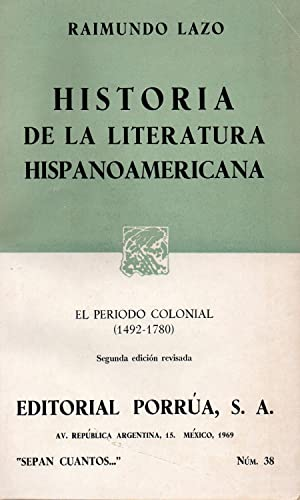 historia de la literatura hispanoamericana (el periodo: raimundo lazo