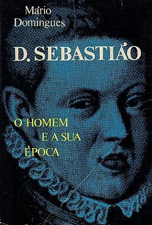 D.SEBASTIAO,o homem e a sua epoca-evocacao historica-: Mario Domingues