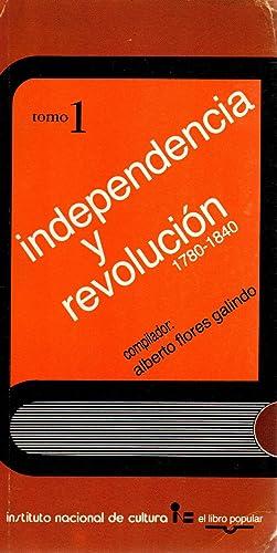 Independencia y revolucion 1780-1840-Tomo 1-: Alberto Flores Galindo