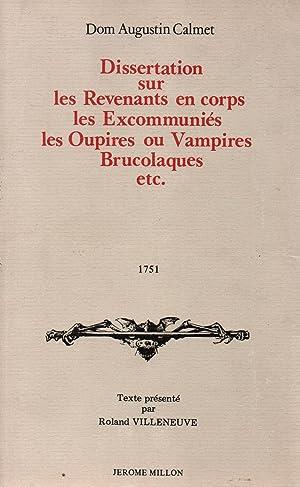 Dissertation sur les revenants en corps,les excommunies,les: Dom Augustin Calmet
