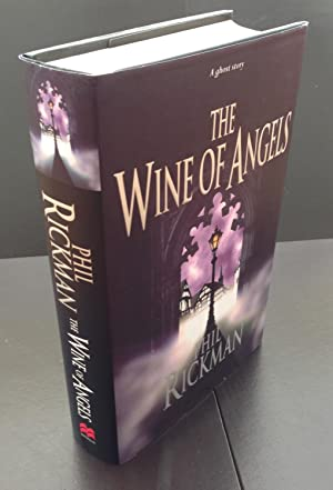 The Wine of Angels (SIGNED And LINED: Rickman, Phil