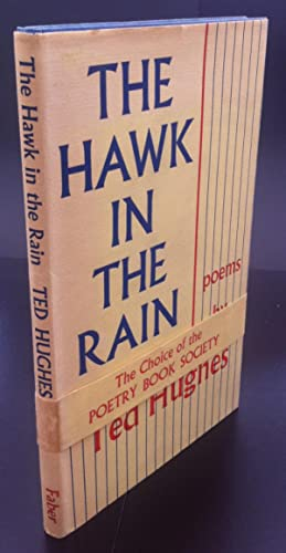 The Hawk In The Rain ( With The Rare POETRY SOCIETY Wraparound Band ): Hughes , Ted