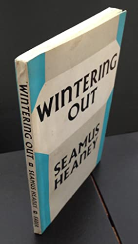 Wintering Out ( True First Edition - SIGNED By The Author ): Heaney , Seamus